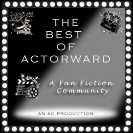 *Click banner to access The Best of Actorward Community on FF.net run by AllyVera and Cared*