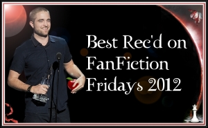 Best Rec'd on FanFiction Fridays 2012
