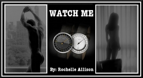 Watch Me by Rochelle Allison