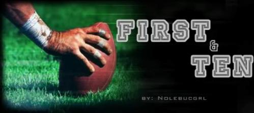 First & Ten by Nolebucgrl