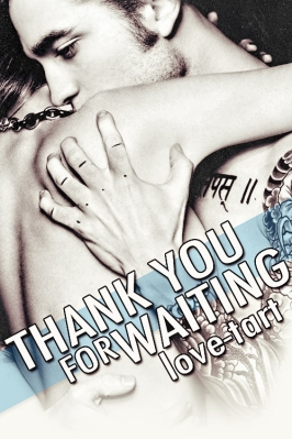 Thank You For Waiting by love-tart