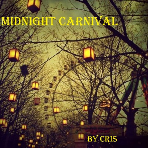 Midnight Carnival by Cris