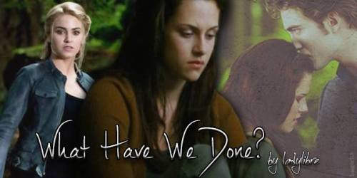 What Have We Done? by Ladylibre_banner by Bee Lynn